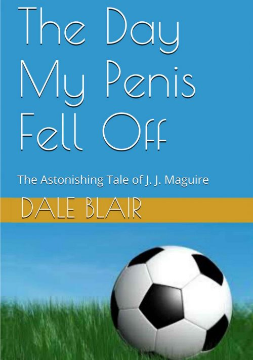 Dale-Blair-The-day-my-thingie-fell-off