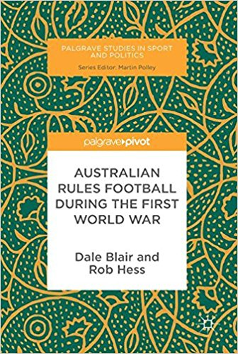 Australian-Rules-Football-During-The-First-World-War-Dale-Blair-and-Rob-Hess